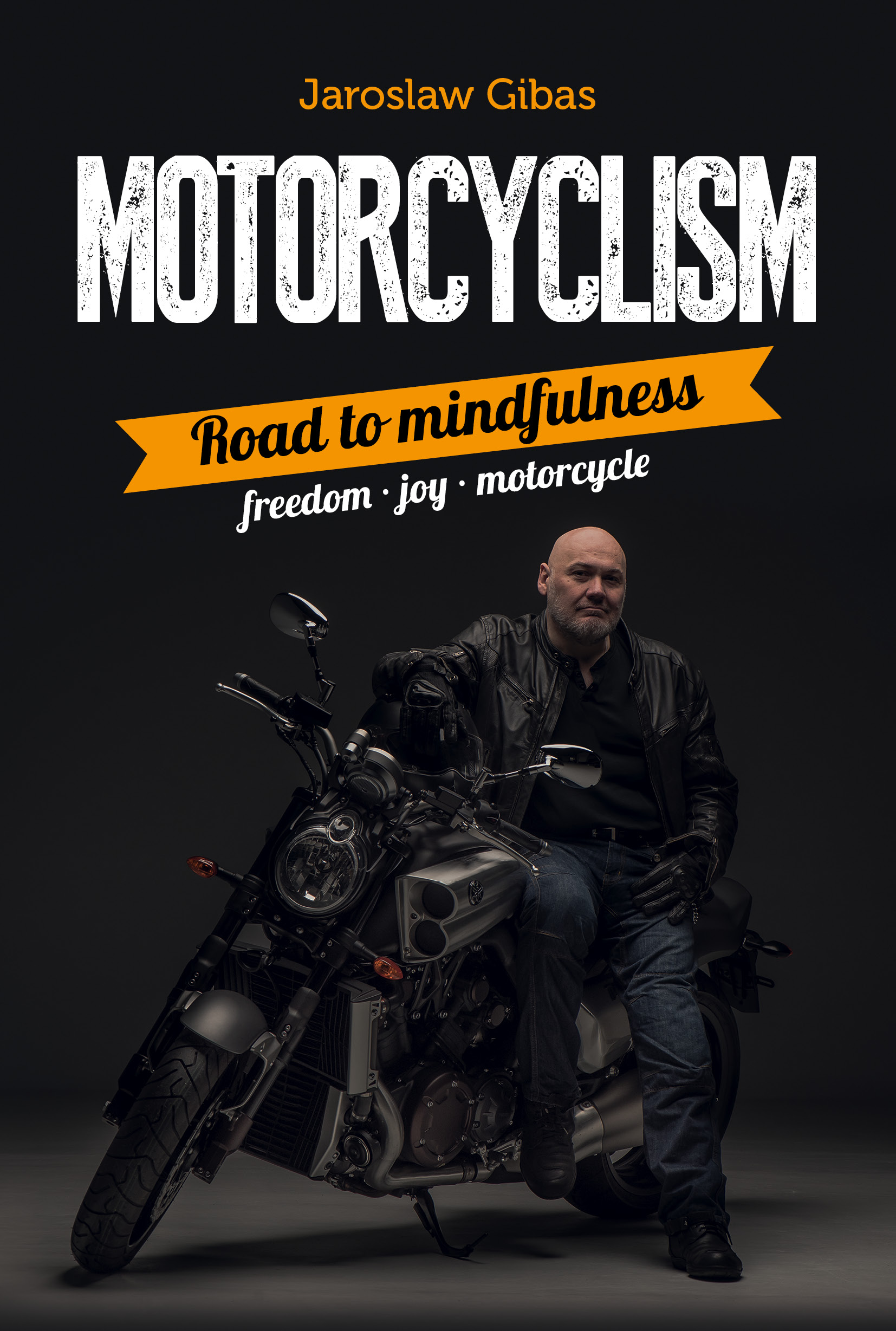 Jarosław Gibas author of Motorcyclism. Road To Mindfulness
