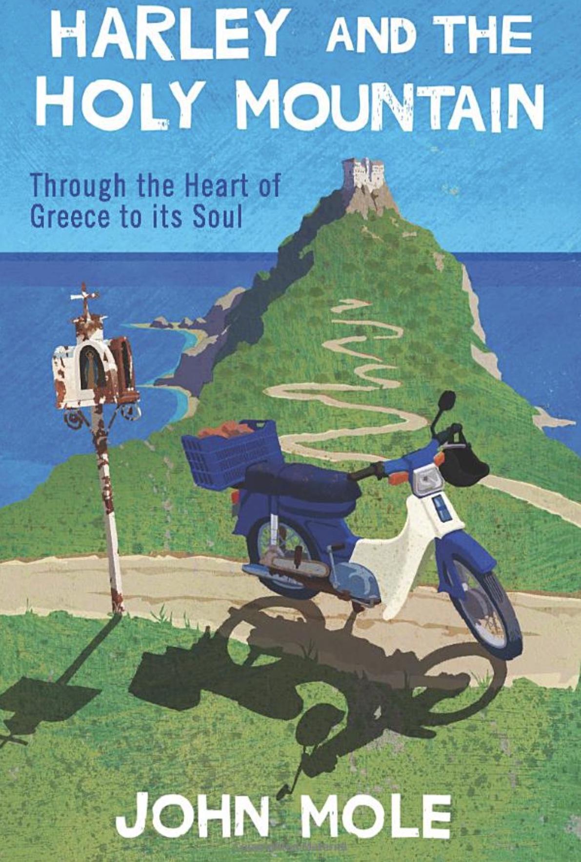 Cuốn sách của John Mole 'Harley và Núi Thánh: Xuyên qua trái tim của Hy Lạp đến linh hồn của nó'